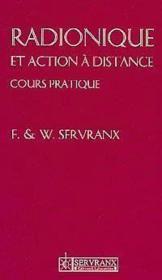 Radionique et action à distance ; cours pratique - Couverture - Format classique