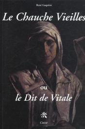 Le Chauche Vieilles, ou le dit de Vitale - Intérieur - Format classique