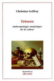 Trésors ; anthropologie analytique de la valeur - Couverture - Format classique