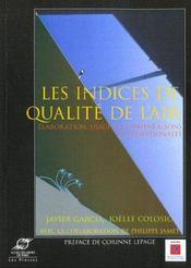 Les Indices De Qualite De L'Air : Elaboration, Usages Et Comparaisons Internat - Intérieur - Format classique