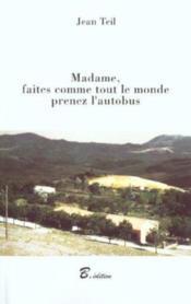 Madame Faites Comme Tout Le Monde - Couverture - Format classique