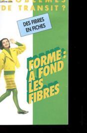 Lot De 8 Brochures - Problemes De Transit ? Des Fibres En Fiches - Forme A Fonf - Les Fibres - Couverture - Format classique
