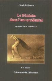 Le féminin dans l'art occidental ; histoire d'une disparition - Intérieur - Format classique