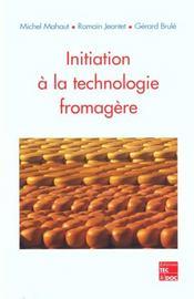 Initiation A La Technologie Fromagere (5. Tirage 2011) - Intérieur - Format classique