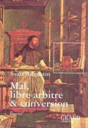 Mal, libre arbitre et conversion - Couverture - Format classique