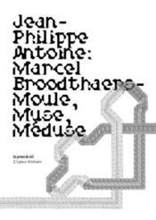 Marcel Broodthaers ; moule, muse, méduse - Couverture - Format classique