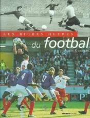 Les Riches Heures Du Football - Couverture - Format classique
