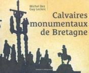 Calvaires monumentaux de bretagne - Couverture - Format classique