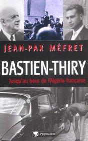 Bastien-Thiry ; jusqu'au bout de l'Algérie française - Intérieur - Format classique