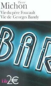 Vie Du Pere Foucault ; Vie De Georges Bandy - Intérieur - Format classique