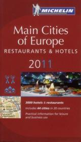 Vente livre :  Main cities of Europe ; restaurants & hôtels 2011  - Collectif Michelin