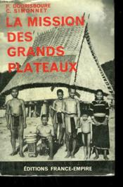 La Mission Des Grands Plateaux. - Couverture - Format classique