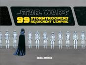 Vente  Star Wars ; 99 Stormtroopers rejoignent l'Empire  - Collectif