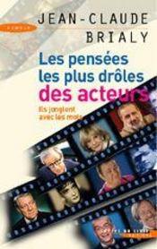 Les Pensees Les Plus Droles Des Acteurs. Ils Jouent Avec Les Mots. - Couverture - Format classique