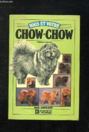 Vous Et Votre Chow Chow - Couverture - Format classique