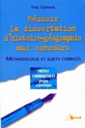 Reussir sa dissertation d'histoire et geographie aux concours - Couverture - Format classique