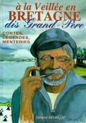 À la veillée en Bretagne ; dis grand-père - Couverture - Format classique