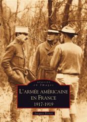 L'armée americaine en france 1917-1919 - Couverture - Format classique