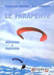 Le Parapente : Decouvrir Et Pratiquer - Intérieur - Format classique