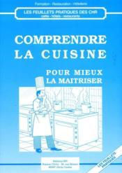 Comprendre la cuisine pour mieux la maîtriser - Couverture - Format classique