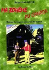 Ma Boheme Au Canada - Couverture - Format classique