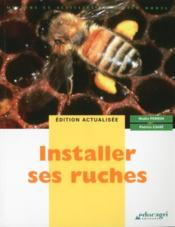 Installer ses ruches  - Nadia Perrin - Patrice Cahe