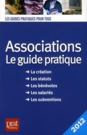 Vente livre :  Associations ; le guide pratique (édition 2012)  - Paul Le Gall