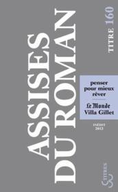 Assises du roman 2012 ; penser pour mieux rêver - Couverture - Format classique