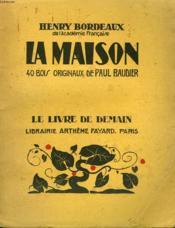 La Maison. 40 Bois Originaux De Paul Baudier. Le Livre De Demain N° 10. - Couverture - Format classique
