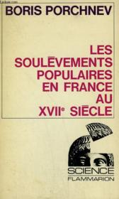 LES SOULEVEMENTS POPULAIRES EN FRANCE AU XVIIe SIECLE. COLLECTION : SCIENCE. - Couverture - Format classique