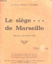 Le Siege ... De Marseille (Repertoire : Les Danglard) - Couverture - Format classique