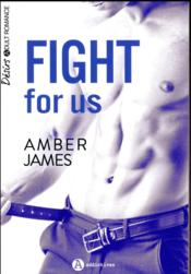 Vente livre :  Fight for us  - James Amber