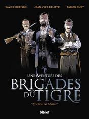 Une aventure des brigades du tigre t.1 ; ni dieu ni maitre - Intérieur - Format classique