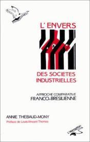 L'envers des sociétés industrielles ; approche comparative franco-brésilienne - Couverture - Format classique