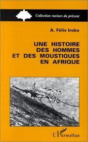 Une histoire des hommes et des moustiques en afrique - Intérieur - Format classique