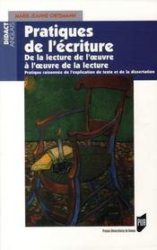 Pratiques de l'écriture ; de la lecture de l'oeuvre à l'oeuvre de la lecture ; pratique raisonnée de l'explication de texte et de la dissertation - Intérieur - Format classique