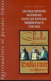 Les Inquisitions Modernes Dans Les Pays-Bas Meridionaux (1520-1633) T1 - Couverture - Format classique