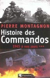 Histoire des commandos t.3 ; 1945 a nos jours - Intérieur - Format classique