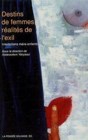 Destins de femmes, réalités de l'exil ; interactions mère-enfants - Couverture - Format classique