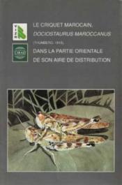 Le Criquet marocain, Dociostaurus Maroccanus (Thunberg, 1815), dans la partie orientale de son aire de distribution: étude monographique relative à l'ex-URSS et aux pays proches - Couverture - Format classique