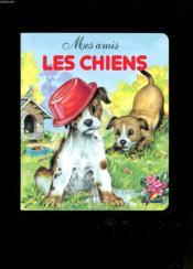 Mes amis les chiens - Couverture - Format classique