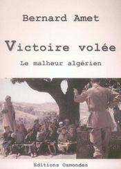 Victoire Volee ; Le Malheur Algerien - Intérieur - Format classique
