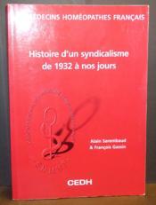 Les médecins homéopathes francais ; histoire d'un syndicalisme de 1932 à nos jours - Couverture - Format classique