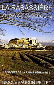 Le secret de la Rabassière t.2 ; la rabassière au pays des bergers - Couverture - Format classique