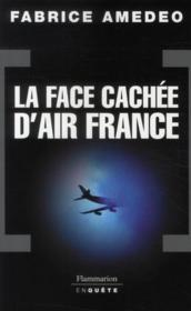 Vente livre :  La face cachée d'Air France  - Fabrice Amedeo