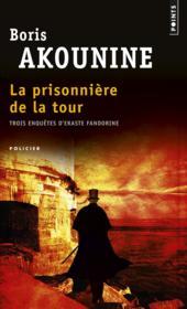 La prisonnière de la tour ; trois enquêtes d'Eraste Fandorine - Couverture - Format classique