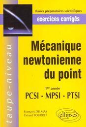 Mecanique Newtonienne Du Point Exercices Corriges 1re Annee Pcsi Mpsi Ptsi - Intérieur - Format classique