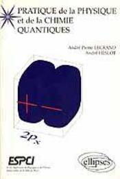 Pratique De La Physique Et De La Chimie Quantiques (Escpi) - Intérieur - Format classique