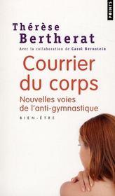 Courrier du corps ; nouvelles voies de l'anti-gymnastique - Intérieur - Format classique
