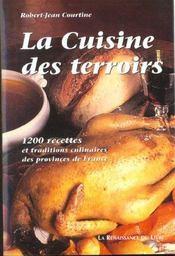 La Cuisine Des Terroirs ; 1200 Recettes Et Traditions Culinaires Des Provinces De France - Intérieur - Format classique